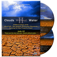Clouds Without Water DVD (False Teachers Exposed) Produced by Justin Peters & SO4J-TV® - 8.5 Hours on 2 DVD's