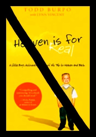Heaven is for Real by Todd Burpo is Unbiblical - SO4J-TV