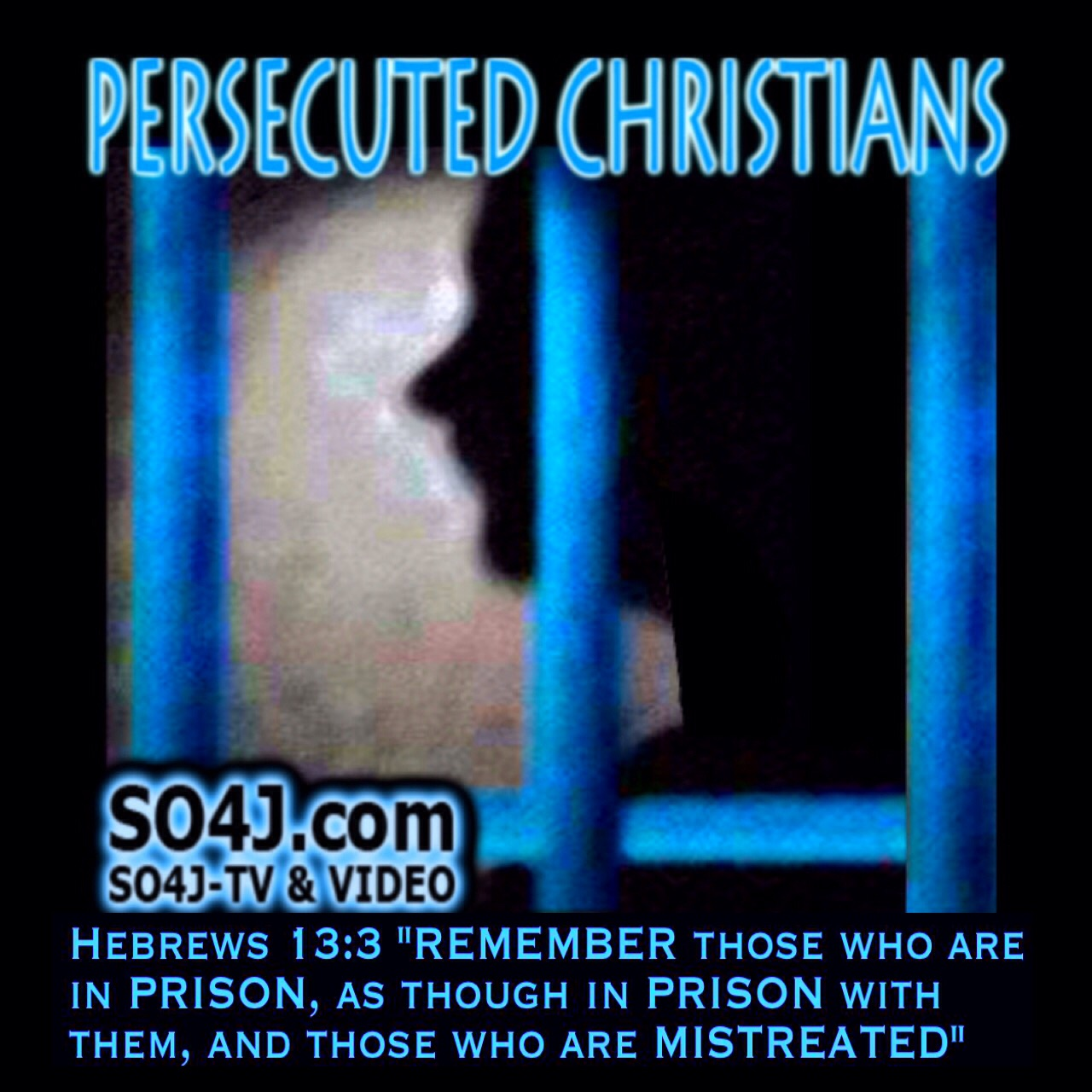 Persecuted Christians Facts & Videos - SO4J-TV - SO4J.com